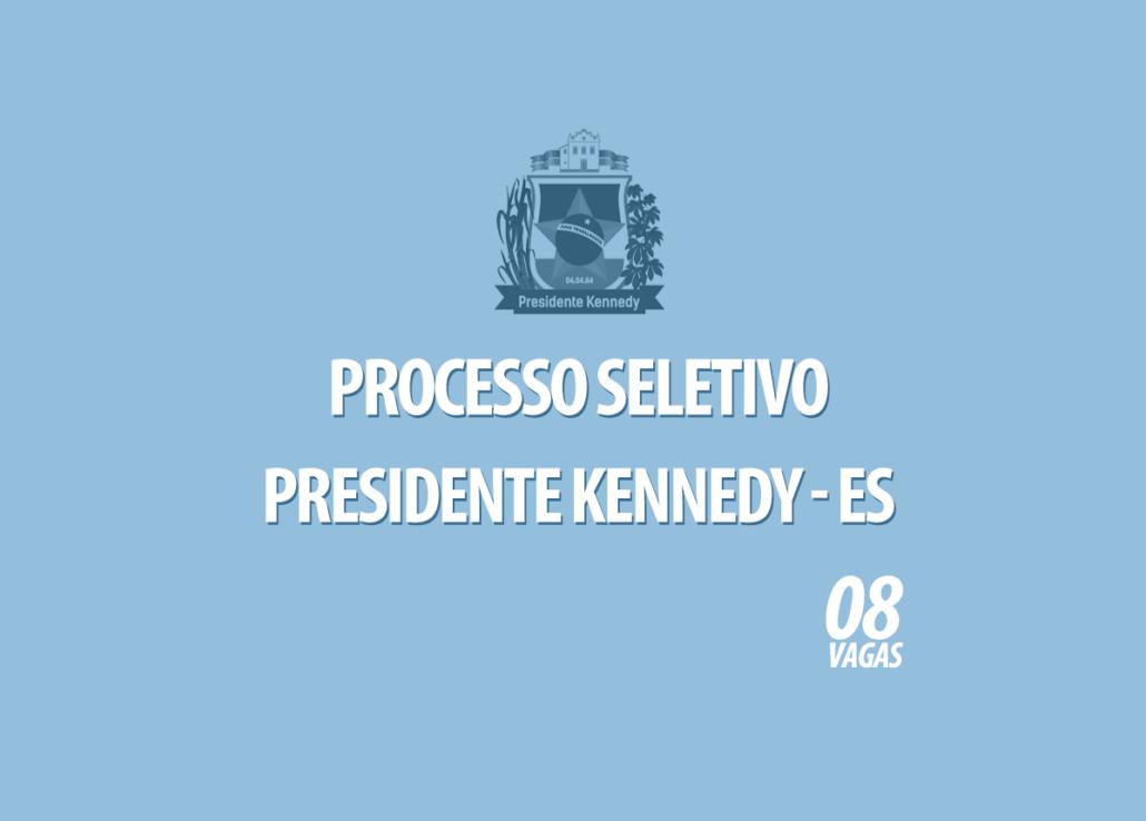 Processo Seletivo Presidente Kennedy - ES Edital 005/2020